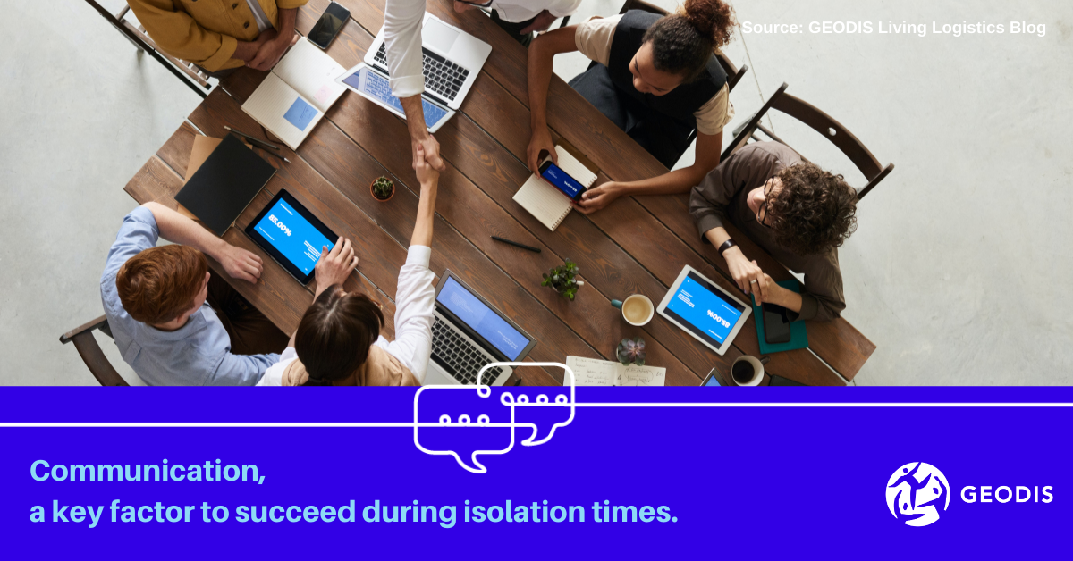 Communication, a key factor to succeed during isolation times.1